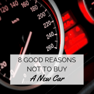 reasons not to buy a new car, 8 Good Reasons Not To Buy A New Car